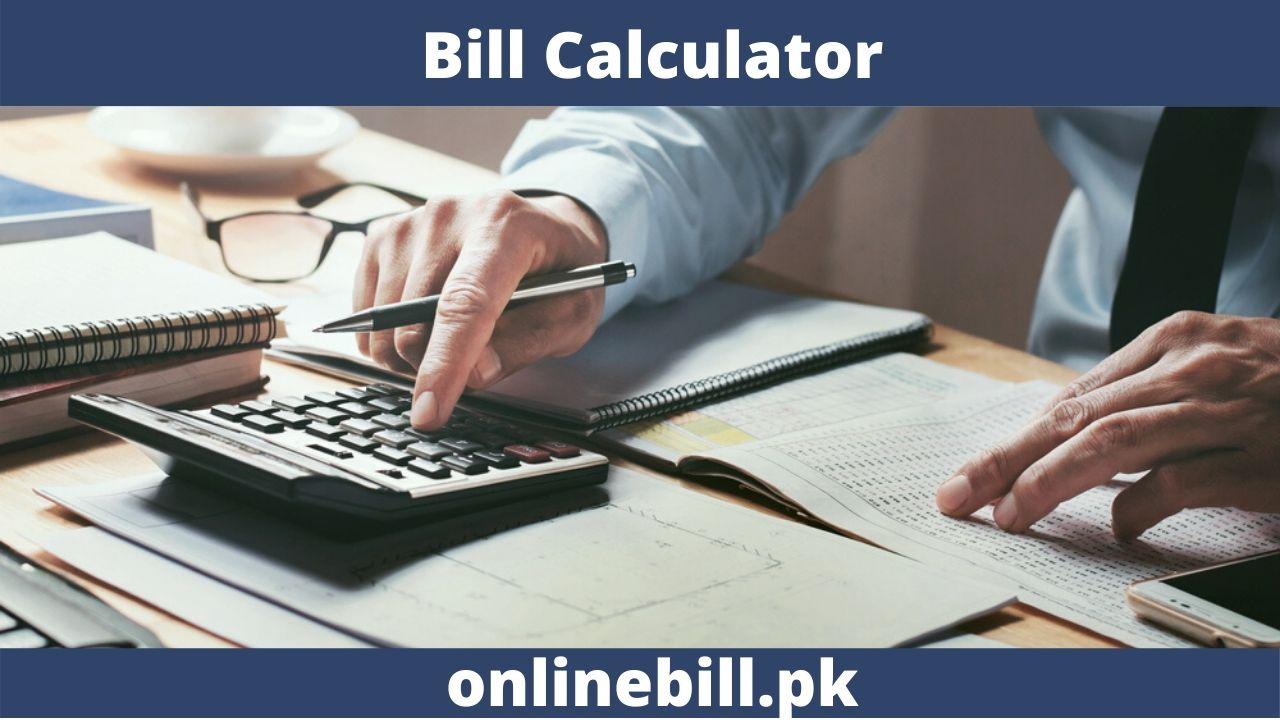 Electricity Bills Calculator 2021 - Calculate Your all Bills online