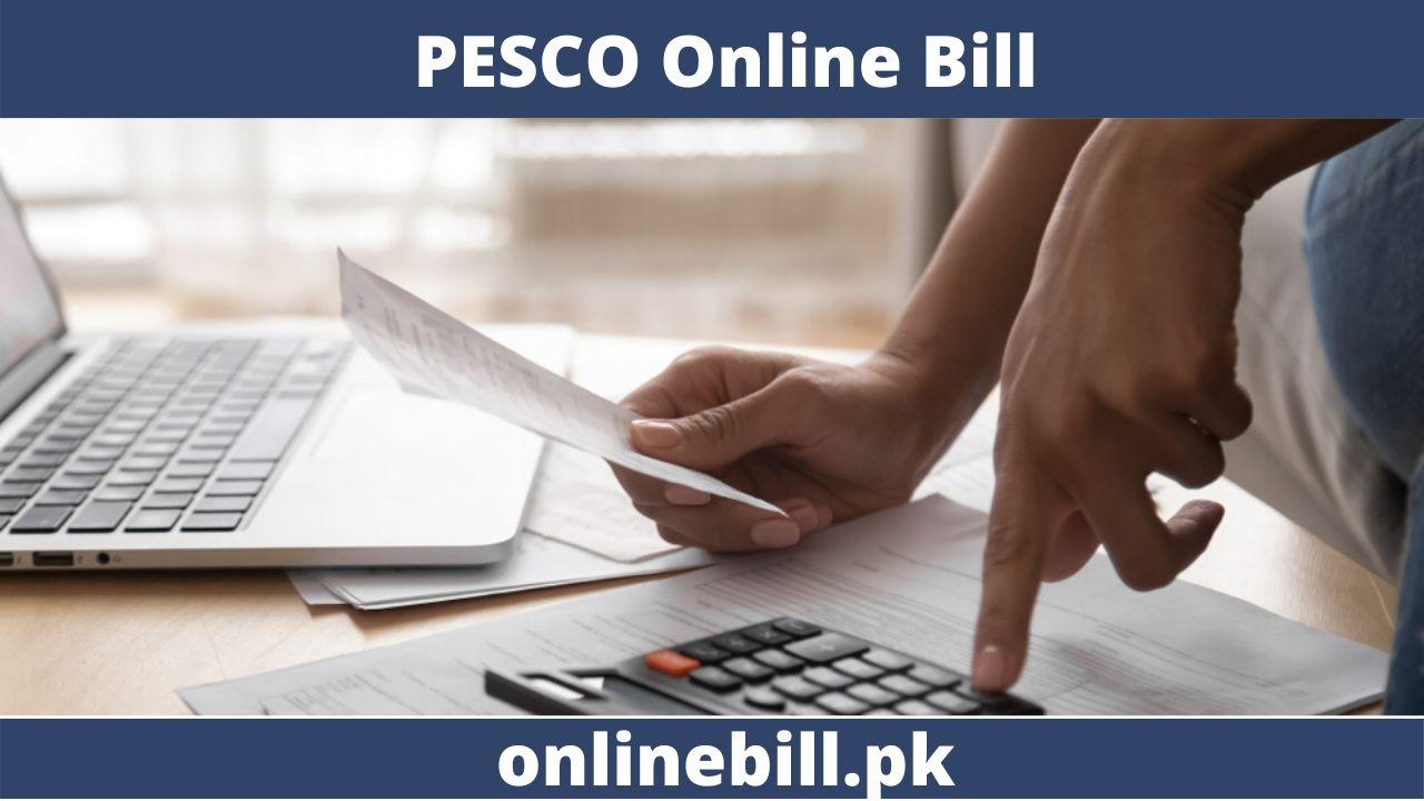 PESCO Online Bill 2021 – Get Duplicate Bill Now!