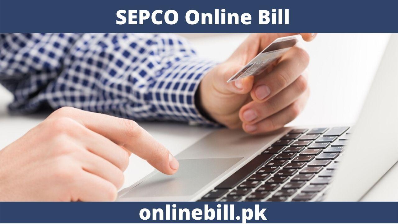 SEPCO Online Bill 2021 – Check Latest Bill