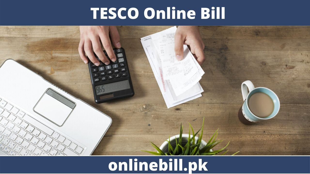 TESCO Online Bill 2021 - Check Latest Bill